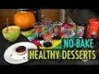 No-Bake Healthy Desserts (Weight Loss Recipes)